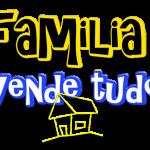 familia vende tudo